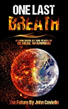 One Last Breath: A Look Back at 200 Years of Global Warming