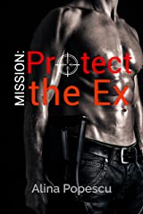Mission: Protect the Ex Kindle Edition