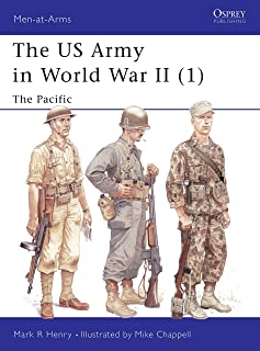 The US Army of World War II, Volume 1: The Pacific (Men-At-Arms Series, 342)
