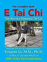 E Tai Chi (The Complete Book): The World's Simplest Tai Chi