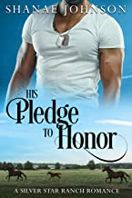 His Pledge to Honor: a Sweet Marriage of Convenience Romance (The Silver Star Ranch Book 1)