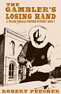 The Gambler's Losing Hand: A Western Frontier Adventure (A Cullen Tindall Western Mystery Book 3)