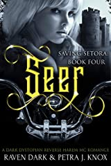 Seer: Saving Setora (Book Four) (Dark Dystopian Reverse Harem MC Romance) Kindle Edition