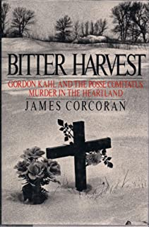 Bitter Harvest: Gordon Kahl and the Rise of the Posse Comitatus in the Heartland