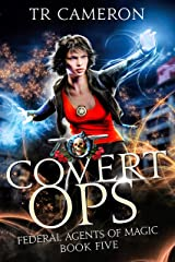 Covert Ops: An Urban Fantasy Action Adventure in the Oriceran Universe (Federal Agents of Magic Book 5) Kindle Edition
