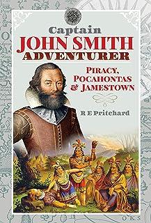 Captain John Smith, Adventurer: Piracy, Pocahontas and Jamestown