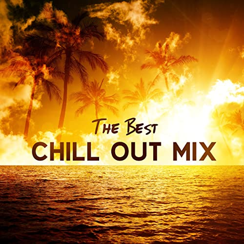 The Best Chill Out Mix: Top 100, Easy Listening 2018