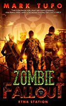 Zombie Fallout 11:  Etna Station: A Michael Talbot Adventure
