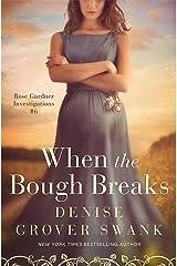 When the Bough Breaks: Rose Gardner Investigations #6 (Rose Gardner Investigatons) Kindle Edition