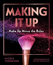 Making It Up:: Make Up Minus the Rules