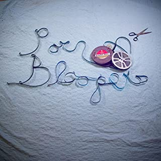 Blooper Reel [Explicit]