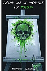 Paint Me a Picture of Poison: A Short Story Kindle Edition