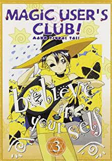 Magic User's Club!: Believe in Yourself - Volume 3