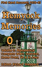 WWII 1939-45 Complete Text, Hemyock Memories Vol 0: Full Alphabetical Text: Over 75 First-Hand Accounts: Dunkirk, D-Day, V...
