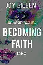 Becoming Faith (JackholeS Book 3)