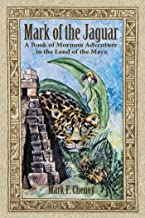 Mark of the Jaguar: A Book of Mormon Adventure in the Land of the Maya (English Edition)