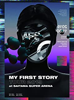 MY FIRST STORY TOUR 2019 FINAL at Saitama Super Arena [DVD]