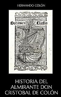 Historia del Almirante Don Cristobal de Colón (Spanish Edition)
