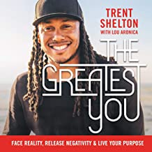 The Greatest You: Face Reality, Release Negativity, and Live Your Purpose PDF