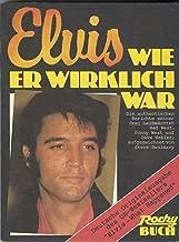 Elvis Wie Er Wirklich War Elvis Like He Was Real