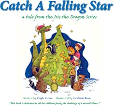 Attraper une étoile filante: A Tale from the Iris the Dragon Series (Un conte de la série Iris le Dragon)