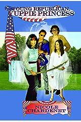 Young Republican, Yuppie Princess Kindle Edition