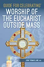 Guide for Celebrating™ Worship of the Eucharist Outside Mass