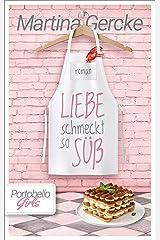 Liebe schmeckt so süß: Portobello Girls (German Edition) Format Kindle