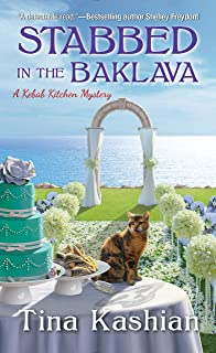 Stabbed in the Baklava (A Kebab Kitchen Mystery Book 2)