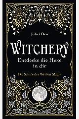 Witchery – Entdecke die Hexe in dir: Die Schule der Weißen Magie (German Edition) Format Kindle