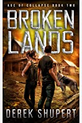 Broken Lands: A Post-Apocalyptic EMP Survival Thriller (Age of Collapse Book 2) Kindle Edition