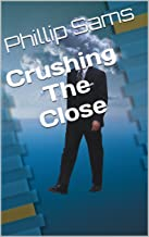 Crushing The Close (English Edition)