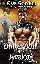 White Wolf of Avalon, Werewolf Knight (Wolf Maiden Saga Book 3)