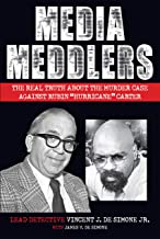 """Media Meddlers: The Real Truth about the Murder Case Against Rubin """"Hurricane"""" Carter (English Edition)"""