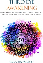 Best Third Eye Awakening: Guided Meditation to Open Your Third Eye, Expand Mind Power, Intuition, Psychic Awareness, and Enhance Psychic Abilities (3rd Eye, Higher Consciousness, Spiritual Enlightenment) Review