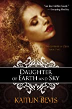 Daughter of Earth and Sky: The Persephone Trilogy, Book 2 (The Daughters of Zeus)