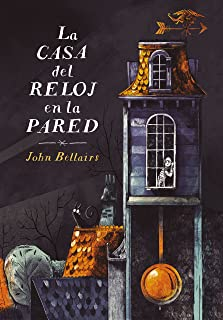 La casa del reloj en la pared (Los casos de Lewis Barnavelt 1) (Spanish Edition)