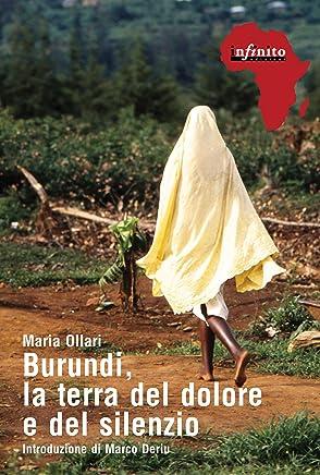 Burundi, la terra del dolore e del silenzio