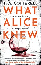 What Alice Knew: The addictive domestic thriller with a heart-stopping final twist