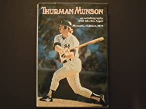 Thurman Munson: an Autobiography With Martin Appel. Memorial Edition, 1979