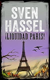 LIQUIDAD PARIS: Edición española (Sven Hassel serie bélica)