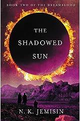 The Shadowed Sun (Dreamblood Book 2) Kindle Edition