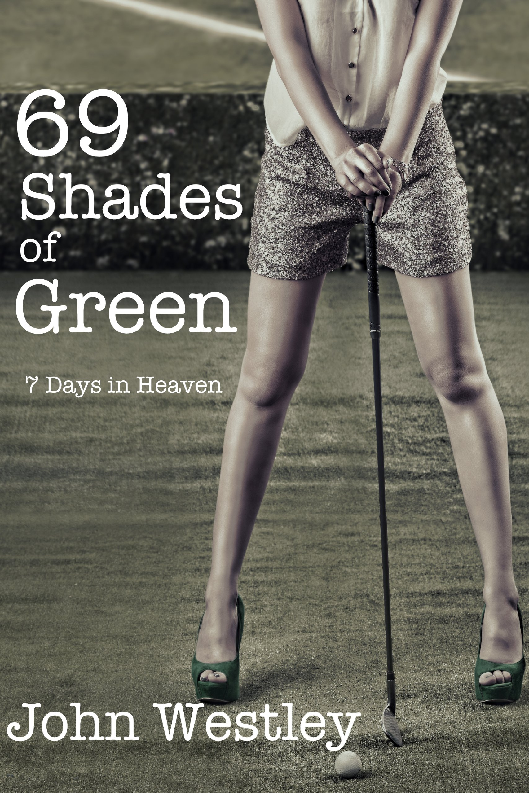 Image Of69 Shades Of Green: 7 Days In Heaven (English Edition)