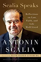 Scalia Speaks: Reflections on Law, Faith, and Life Well Lived PDF