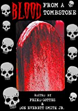 Blood From A Tombstone (English Edition)