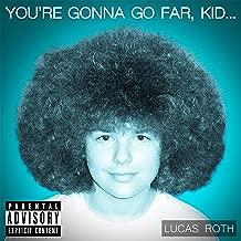 You're Gonna Go Far, Kid [Explicit]