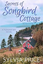 Secrets of Songbird Cottage (Pleasant Bay Book 4)