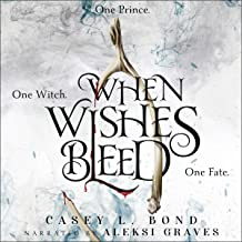 When Wishes Bleed: When Wishes Bleed, Book 1