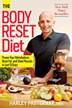 The Body Reset Diet: Power Your Metabolism, Blast Fat, and Shed Pounds in Just 15 Days