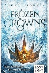 Frozen Crowns 1: Ein Kuss aus Eis und Schnee: Magischer Fantasy-Liebesroman über eine verbotene Liebe Kindle Ausgabe